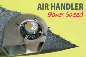 Air handler blower speed