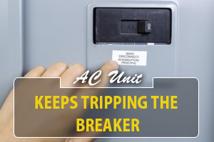 ac unit keeps tripping breaker