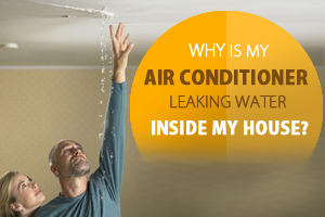 air conditioner leaking water inside your house